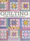 Quilting, the complete guide