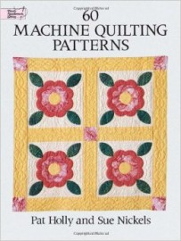 60 Machine Quilting Patterns, Sue Nickels and Pat Holly